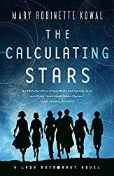 The Calculating Stars (Lady Astronaut #1) by Mary Robinette Kowal