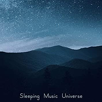 Sleeping Music Universe