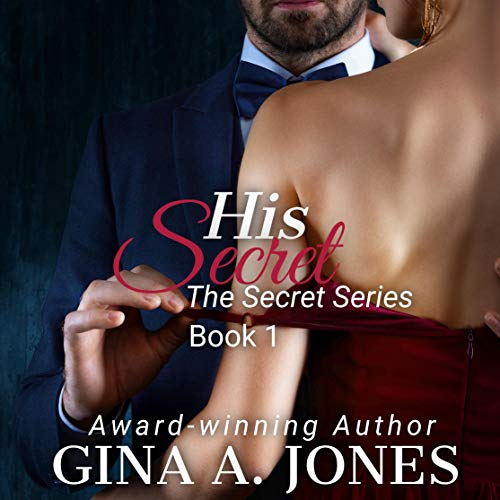 His Secret: The Secret Series Audiobook By Gina A. Jones cover art