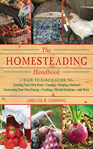 The Homesteading Handbook: A Back to Basics Guide to Growing Your Own Food, Canning, Keeping Chickens, Generating Your Own Energy, Crafting, Herbal Medicine, ... and More (Handbook Series) (English Edition)
