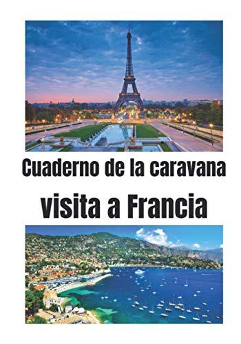 Autocaravana de camino a Francia: Diario de viaje en autocaravana / Complemento perfecto para su guía de viaje / diario de viaje para completar / descubrir Francia