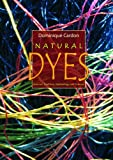 Natural Dyes: Sources, Traditions, Technology & Science