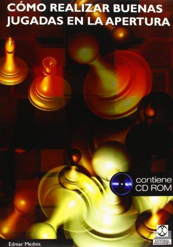 Cómo realiza buenas jugadas en la apertura -Libro+CD- (Ajedrez)