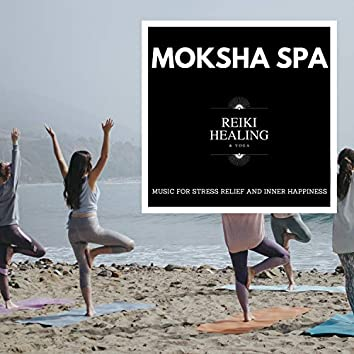 Moksha Spa - Music For Stress Relief And Inner Happiness