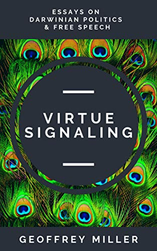 Virtue Signaling: Essays on Darwinian Politics & Free Speech (English Edition)