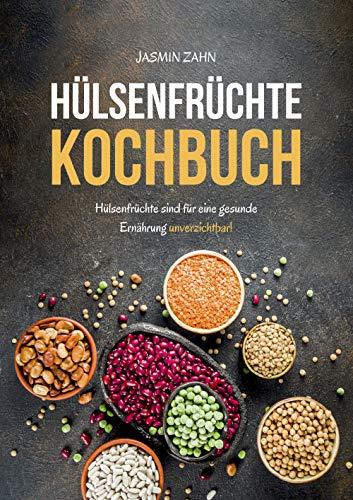 Hülsenfrüchte Kochbuch: Hülsenfrüchte sind für eine gesunde Ernährung unverzichtbar