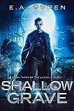 Shallow Grave: An Urban Fantasy Novel (The Lazarus Codex Book 3)