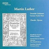 Luther: German Hymn Mass & Cho