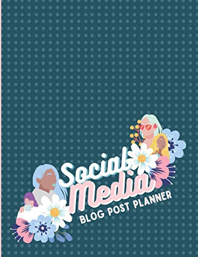 Social Media, Blog Post Planner, Blog Planning Notebook: Blog Planner Blog Planning Notebook Journal, Content Strategy Calendar and Post Organizer, Blog Planner and Agenda