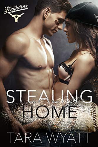 Stealing Home: A Second Chance Baseball Romance (Dallas Longhorns Book 1) (English Edition)