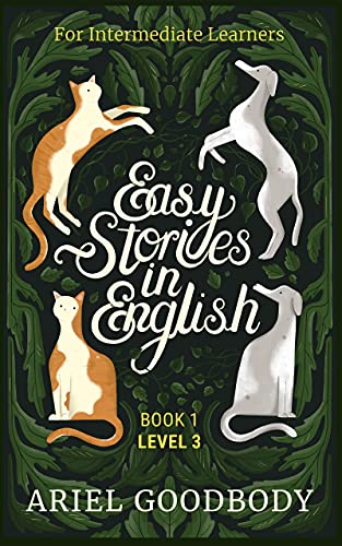 Easy Stories in English for Intermediate Learners: 10 Fairy Tales to Take Your English From OK to Good and From Good to Great (English Edition)