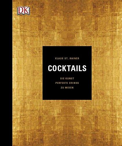 Cocktails: Die Kunst, perfekte Drinks zu mixen