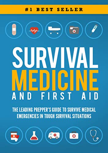Survival Medicine & First Aid: The Leading Prepper's Guide to Survive Medical Emergencies in Tough Survival Situations by [Beau Griffin]