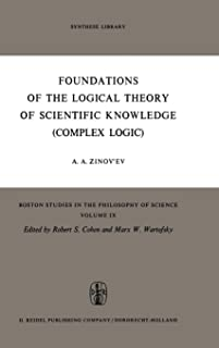 Foundations of the Logical Theory of Scientific Knowledge (Complex Logic)