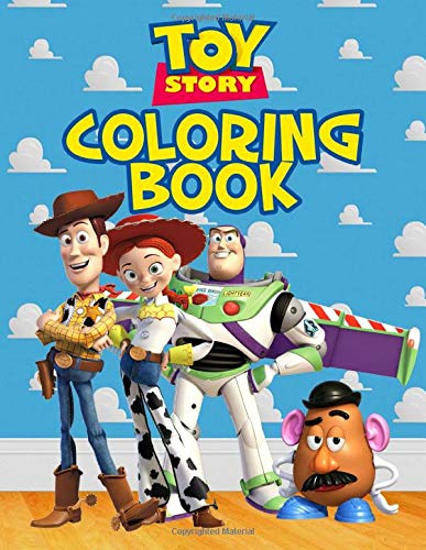 Toy Story Coloring Book: An Interesting Coloring Book For Boys And Girls Which Includes Several Hand-Drawn Designs Of Toy Story. A Funny Way To Relax And Relieve Stress