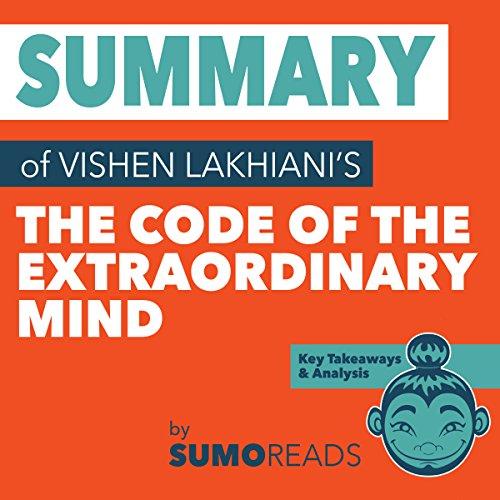 Summary of Vishen Lakhiani's The Code of the Extraordinary Mind: Key Takeaways & Analysis cover art