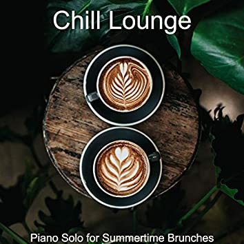 Piano Solo for Summertime Brunches