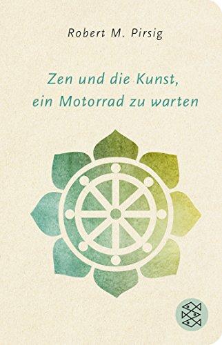 Zen und die Kunst, ein Motorrad zu warten: Roman (Fischer Taschenbibliothek)