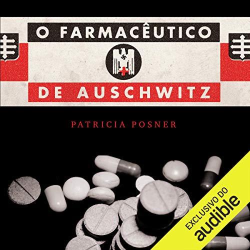 O farmacêutico de Auschwitz [Auschwitz Pharmacist] Audiobook By Patricia Posner cover art