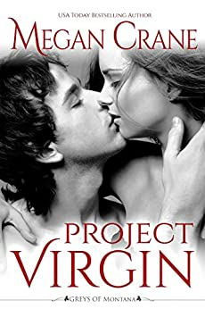 Project Virgin (The Greys of Montana Book 3) by [Megan Crane]
