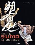 Histoire du Sumo - La lutte sacrée
