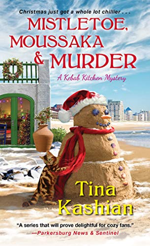 Mistletoe, Moussaka, and Murder (A Kebab Kitchen Mystery Book 5) by [Tina Kashian]