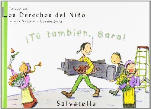 Tu También,Sara!: Los Derechos del Niño 6