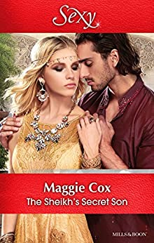 The Sheikh's Secret Son (Secret Heirs of Billionaires Book 6) by [Maggie Cox]