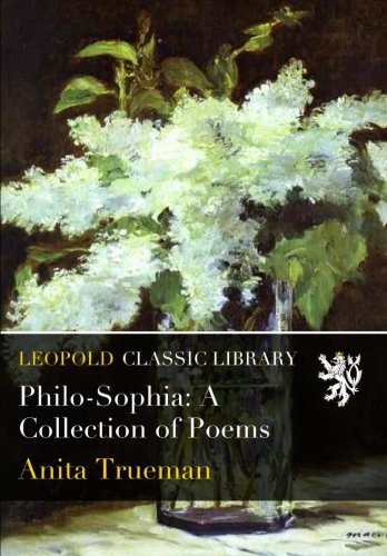 Philo-Sophia: A Collection of Poems