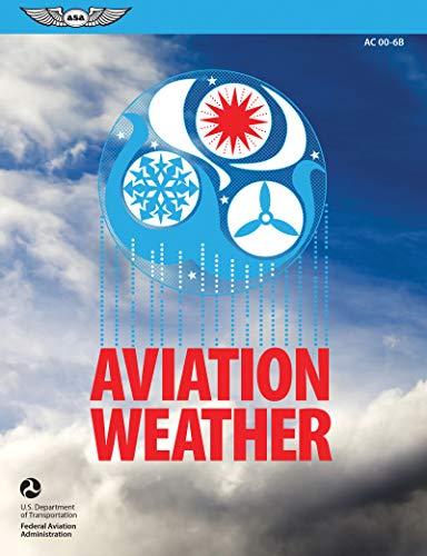 Aviation Weather: FAA Advisory Circular (AC) 00-6B (ASA FAA Handbook Series)