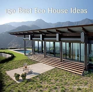 150 Best Eco House Ideas by Ana Canizares (2010)