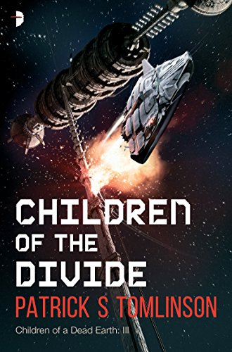 Children of the Divide (Children of a Dead Earth Book 3) (English Edition)
