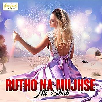 Rutho Na Mujhse - Single