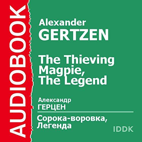 The Thieving Magpie and The Legend [Russian Edition]                   De :                                                                                                                                 Alexander Herzen                               Lu par :                                                                                                                                 Arina Lanskaya                      Durée : 2 h et 52 min     Pas de notations     Global 0,0