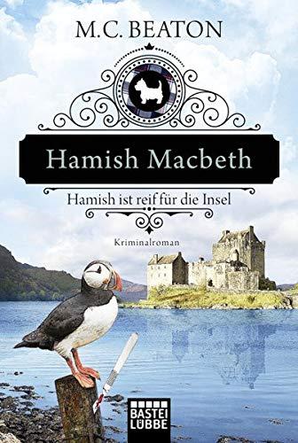 Hamish Macbeth ist reif für die Insel: Kriminalroman (Schottland-Krimis, Band 6)