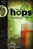 Hieronymus, S: For The Love of Hops (Brewing Elements)