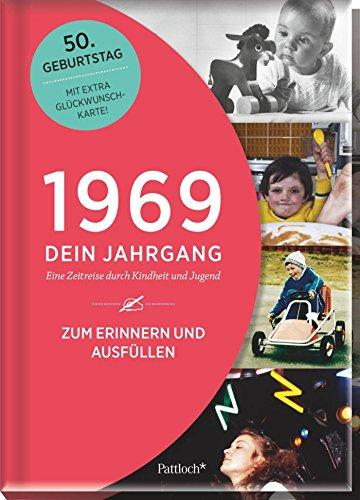1969 - Dein Jahrgang: Eine Zeitreise durch Kindheit und Jugend zum Erinnern und Ausfüllen - 50. Geburtstag (Geschenke-Kosmos Jahrgangsbücher zum Geburtstag, Jubiläum oder einfach nur so)