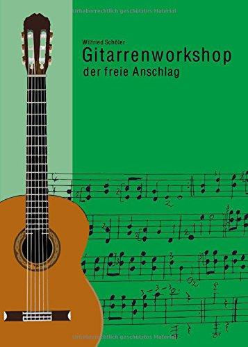 Gitarrenworkshop, der Freie Anschlag auf der klassischen Gitarre