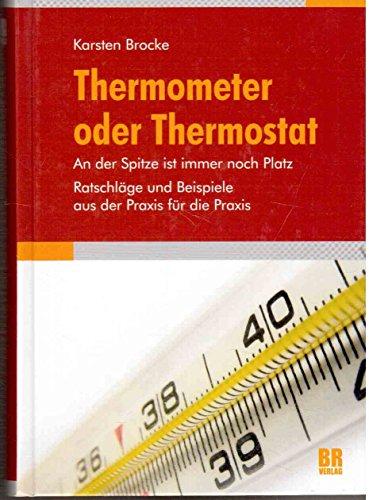 Thermometer oder Thermostat: Ratschläge und Beispiele aus der Praxis für die Praxis