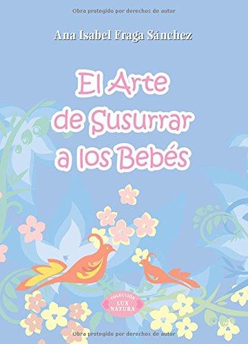 El arte de susurrar a los bebes (Spanish Edition)