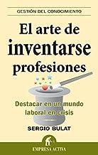 El arte de inventarse profesiones (Gestión del conocimiento) (Spanish Edition)