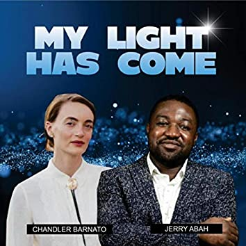My Light Has Come (feat. Chandler Barnato)