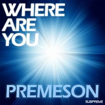 Where Are You (Original Mix)