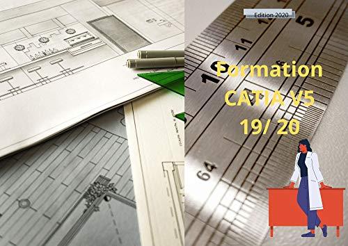 Formation CATIA V5 19/ 20: Formation CATIA V5 19/ 20 (French Edition)