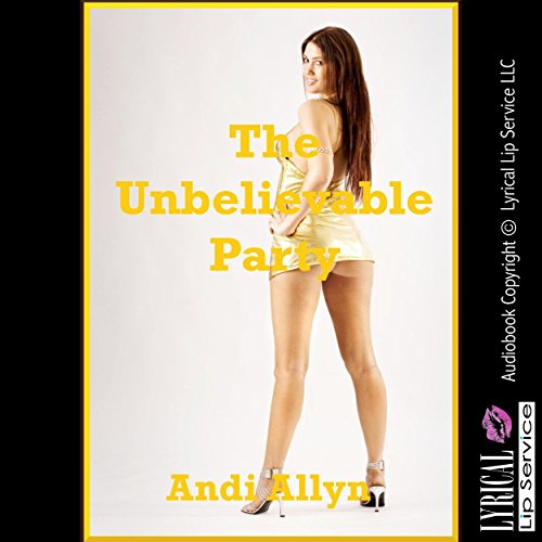 The Unbelievable Party audiobook cover art
