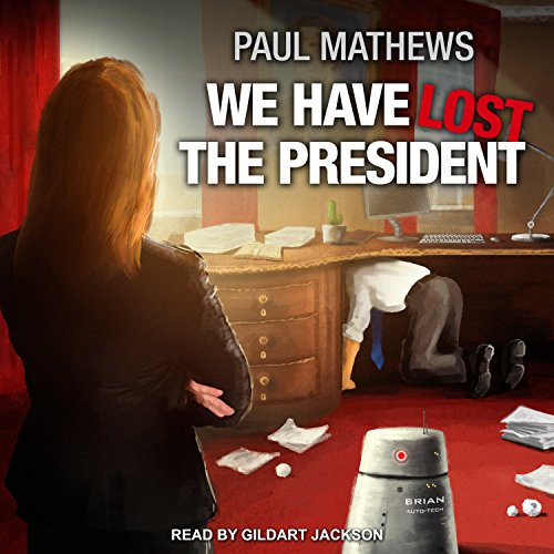 We Have Lost the President audiobook cover art