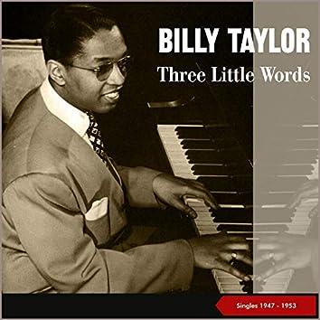 Three Little Words (Singles 1947 - 1953)