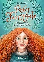 Ruby Fairygale - Die Hüter der magischen Bucht: Kinderbuch