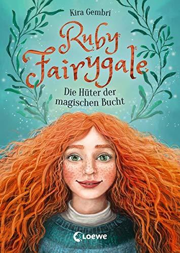 Ruby Fairygale - Die Hüter der magischen Bucht: Kinderbuch ab 10 Jahre - Fantasy-Buch für Mädchen und Jungen