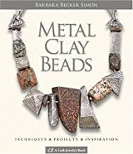 Metal Clay Beads: Techniques, Projects, Inspiration